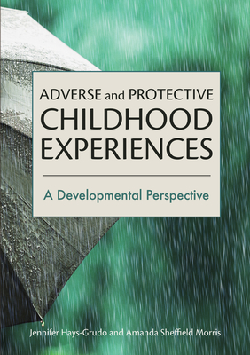 Adverse and Protective Childhood Experiences: A Developmental Perspective Cover Image
