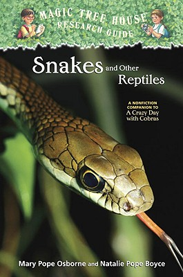 Snakes and Other Reptiles: A Nonfiction Companion to Magic Tree House #45: A Crazy Day with Cobras Cover Image