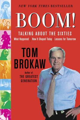 Boom!: Talking about the Sixties: What Happened, How It Shaped Today, Lessons for Tomorrow [With DVD] Cover Image