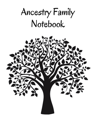 Ancestry Family Notebook: Family Tracker Workbook To Record Your Family's History Genealogy and Memories Black Cover Image