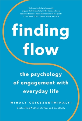 Finding Flow: The Psychology Of Engagement With Everyday Life Cover Image