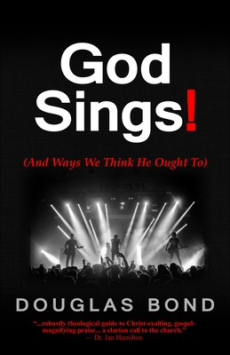 God Sings!: (and Ways We Think He Ought To) Cover Image