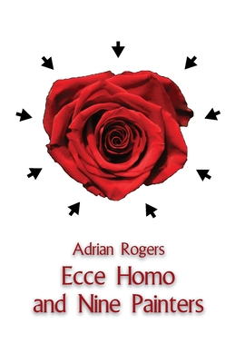 Ecce Homo and Nine Painters Cover Image