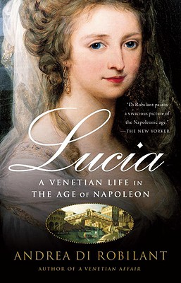 Lucia: A Venetian Life in the Age of Napleon Cover Image