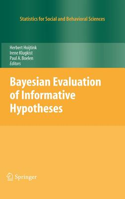 Bayesian Evaluation of Informative Hypotheses (Statistics for Social and Behavioral Sciences) Cover Image