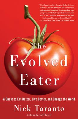 The Evolved Eater: A Quest to Eat Better, Live Better, and Change the World Cover Image