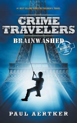 Brainwashed: Crime Travelers Spy School Mystery & International Adventure Series Cover Image