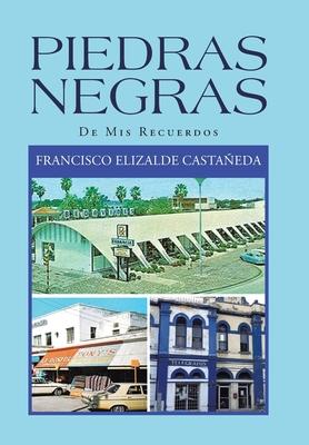 Piedras Negras: De Mis Recuerdos Cover Image