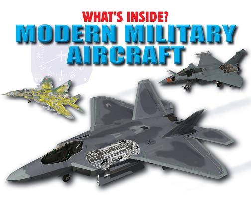 Modern Military Aircraft (What's Inside?) Cover Image