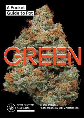 Green: A Pocket Guide to Pot (Marijuana Guide, Pot Field Guide, Marijuana Plant Book) Cover Image