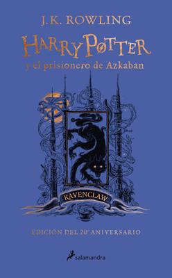 Harry Potter y el prisionero de Azkaban. Edición Ravenclaw / Harry Potter and the Prisoner of Azkaban. Ravenclaw Edition Cover Image