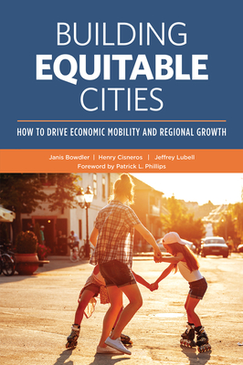 Building Equitable Cities: How to Drive Economic Mobility and Regional Growth Cover Image