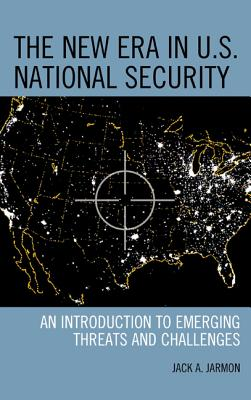 New Era in U.S. National Security: An Introduction to Emerging Threats and Challenges Cover Image