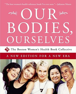 Our Bodies, Ourselves: A New Edition for a New Era Cover Image