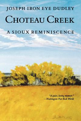 Choteau Creek: A Sioux Reminiscence Cover Image