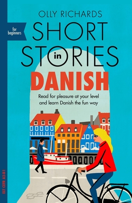 Short Stories in Danish for Beginners: Read for pleasure at your level, expand your vocabulary and learn Danish the fun way! Cover Image