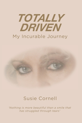 Totally Driven: My Incurable Journey Cover Image