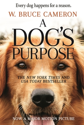 A Dog's Purpose/W. Bruce Cameron