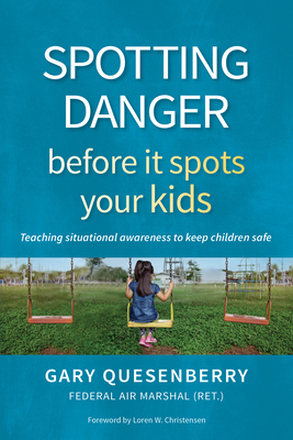 Spotting Danger Before It Spots Your Kids: Teaching Situational Awareness to Keep Children Safe Cover Image