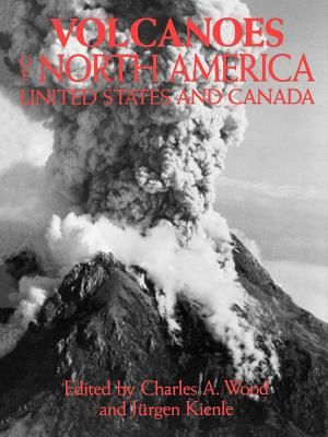 Volcanoes of North America: United States and Canada Cover Image