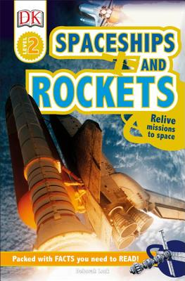 DK Readers L2: Spaceships and Rockets: Relive Missions to Space (DK Readers Level 2) Cover Image