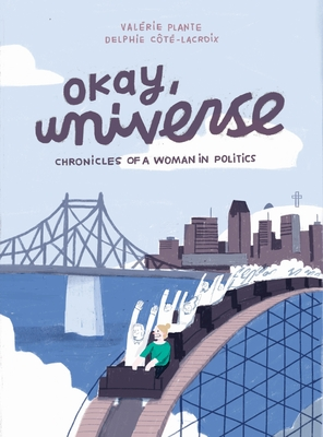 Okay, Universe: Chronicles of a Woman in Politics Cover Image