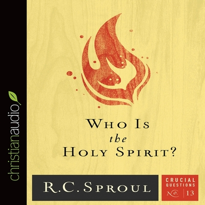 Who Is the Holy Spirit? (Crucial Questions #13) Cover Image