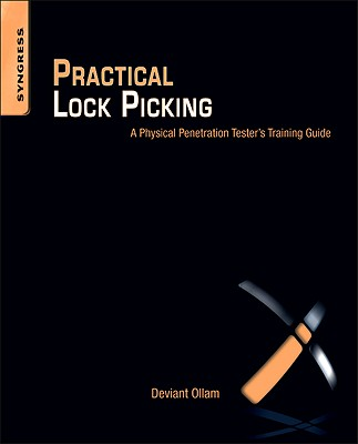 Practical Lock Picking: A Physical Penetration Tester's Training Guide [With DVD ROM] Cover Image
