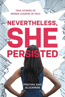 Nevertheless, She Persisted: True Stories of Women Leaders in Tech Cover Image