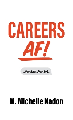 Careers AF! (1st Edition): New Rules, New Tools! Cover Image