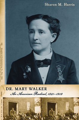 Dr. Mary Walker: An American Radical, 1832-1919 Cover Image