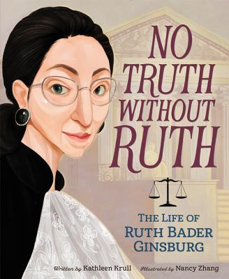 No Truth Without Ruth: The Life of Ruth Bader Ginsburg Cover Image