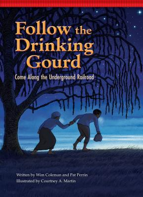 Follow the Drinking Gourd: Come Along the Underground Railroad (Setting the Stage for Fluency) Cover Image