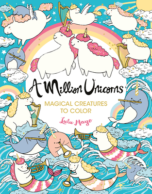 A Million Unicorns, Volume 6: Magical Creatures to Color cover