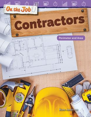 On the Job: Contractors: Perimeter and Area (Mathematics Readers) Cover Image