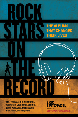 Rock Stars on the Record: The Albums That Changed Their Lives Cover Image