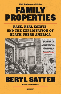 Family Properties (10th Anniversary Edition): Race, Real Estate, and the Exploitation of Black Urban America Cover Image