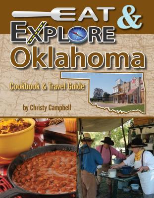 Eat & Explore Oklahoma (Eat & Explore State Cookbook) Cover Image