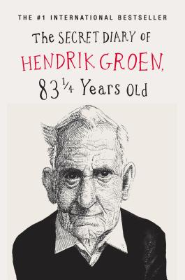 The Secret Diary of Hendrik Groen: 83 1/4 Years Old Cover Image