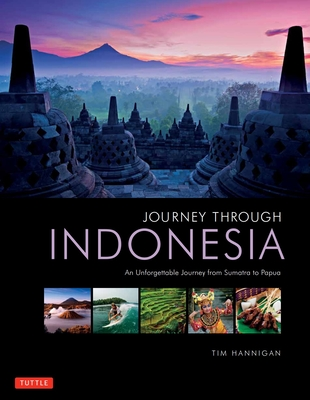 Journey Through Indonesia: An Unforgettable Journey from Sumatra to Papua Cover Image