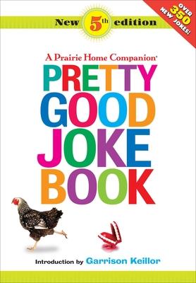 Pretty Good Joke Book: 5th Edition Cover Image