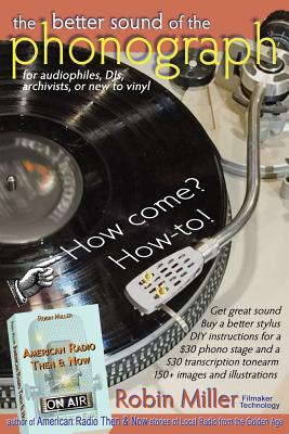 The Better Sound of the Phonograph: How Come? How-To! Cover Image