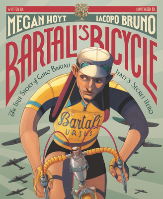 Bartali's Bicycle: The True Story of Gino Bartali, Italy's Secret Hero Cover Image