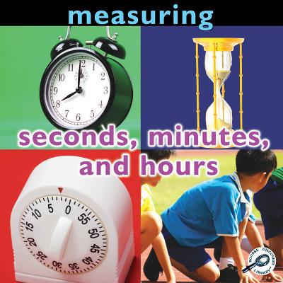 Measuring: Seconds, Minutes, and Hours (Concepts (Paper Rourke)) Cover Image