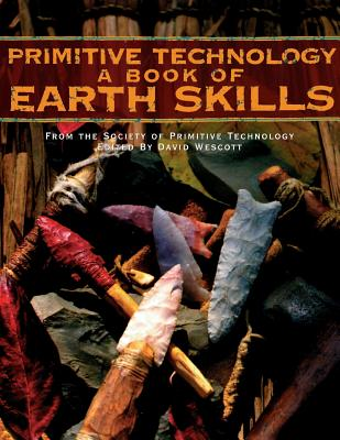 Primitive Technology: A Book of Earth Skills a Book of Earth Skills Cover Image