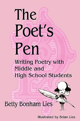 The Poet's Pen: Writing Poetry with Middle and High School Students Cover Image