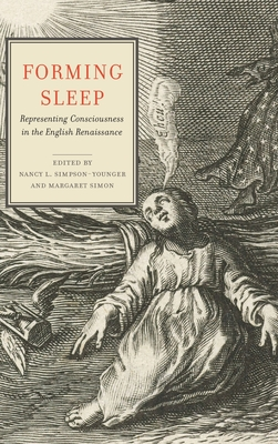 Forming Sleep: Representing Consciousness in the English Renaissance Cover Image