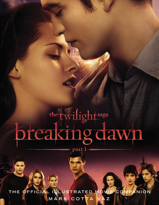 The Twilight Saga Breaking Dawn Part 1: The Official Illustrated Movie Companion Cover Image
