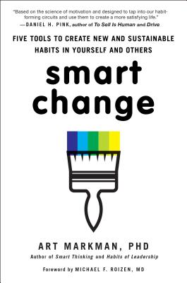 Smart Change: Five Tools to Create New and Sustainable Habits in Yourself and Others Cover Image