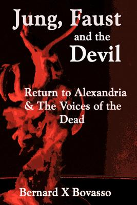 JUNG, FAUST and the DEVIL: Return to Alexandria & The Voices of the Dead Cover Image